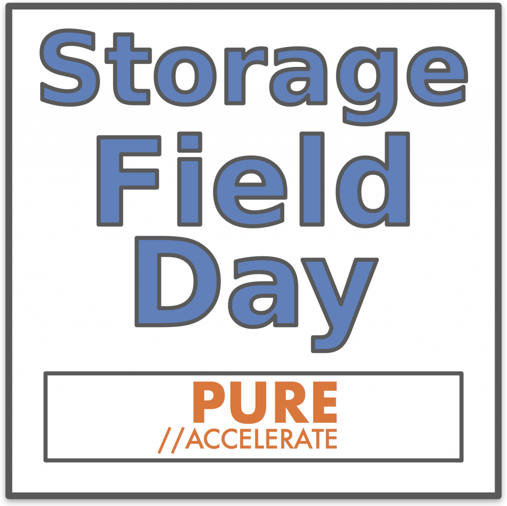 Storage Field Day Exclusive Comes to Pure Accelerate 2017